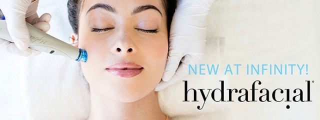 NEW! EXPERIENCE THE LATEST IN FACIAL TECHNOLOGY WITH HYDRAFACIAL MD AT INFINITY SKIN CARE